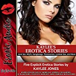 Kaylee's Erotica Stories: Anal Sex, MILFs, Gangbangs, Threesomes, Lesbian Sex, and More | Kaylee Jones