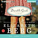 Durable Goods: Katie Nash, Book 1 Audiobook by Elizabeth Berg Narrated by Natalie Ross