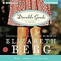 Durable Goods: Katie Nash, Book 1 Audiobook by Elizabeth Berg Narrated by Natalie Ross