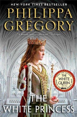 The White Princess (The Plantagenet and Tudor Novels) (Pillars Of The Earth Tv Mini Series)