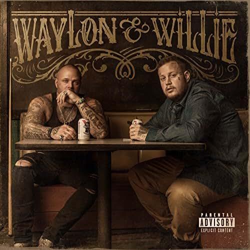 Waylon & Willie [Explicit]