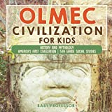 Olmec Civilization for Kids - History and Mythology | America's First Civilization | 5th Grade Social Studies