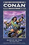 The Chronicles of Conan Volume 21: Blood of the Titan and Other Stories