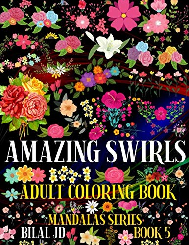 AMAZING SWIRLS ADULT COLORING BOOK: COLORING BOOKS FOR ADULTS - PAPERBACK (MANDALAS)