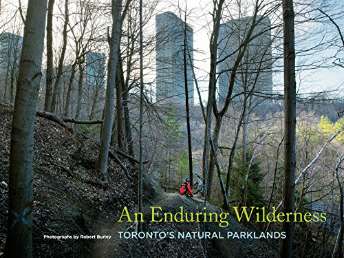 An Enduring Wilderness: Toronto's Natural ()