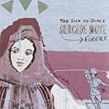 Too Sick To Dance Forever F**ed by Suicide Note (2004-10-19)