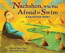 Nachshon, Who Was Afraid to Swim: A Passover Story by [Cohen, Deborah Bodin]