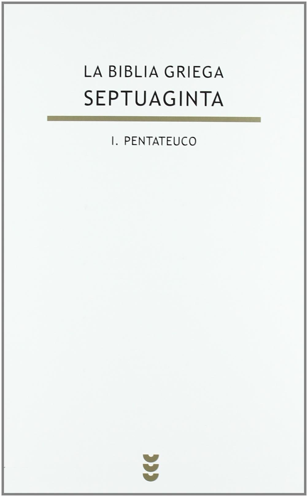 La Biblia griega. Septuaginta/ The Greek Bible. Septuagint: Pentateuco/ Pentateuch (Biblioteca De Estudios Biblicos/ Bible Studies Library) (Spanish ...