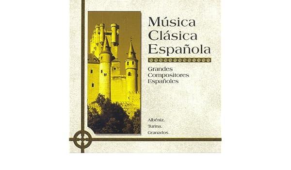 Música Clásica Española: Grandes Compositores Españoles de Various ...