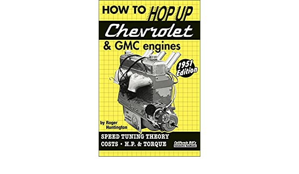 How to Hop Up Chevrolet & GMC Engines: Speed Tuning, Theory, Costs, Horsepower and Torque: Amazon.es: Roger Huntington: Libros en idiomas extranjeros