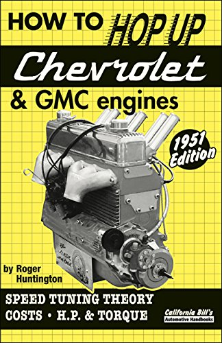 How to Hop Up Chevrolet & GMC Engines: Speed Tuning, Theory, Costs, Horsepower and Torque PDF