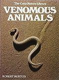 Venomous Animals, Robert Burton, 0517250551