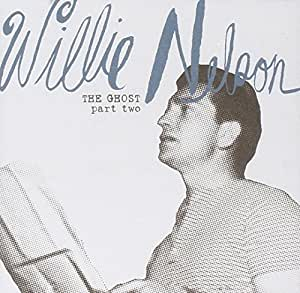 Willie Nelson The Ghost Part Two Amazon Com Music
