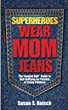 img - for Superheroes Wear Mom Jeans: The Tangled Ball  Guide to Anti-Bullying for Parents of Young Children book / textbook / text book