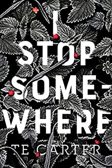 I Stop Somewhere by [Carter, TE]