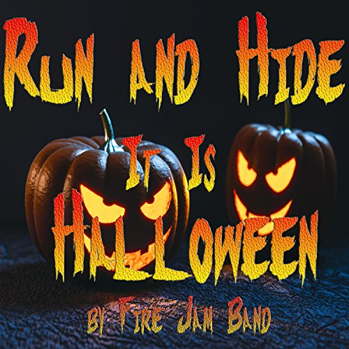 Run and Hide It Is Halloween -