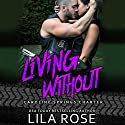 Living Without Audiobook by Lila Rose Narrated by Tarny Evans, Paul Casteri