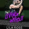 Living Without Hörbuch von Lila Rose Gesprochen von: Tarny Evans, Paul Casteri