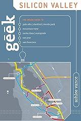 Geek Silicon Valley: The Inside Guide To Palo Alto, Stanford, Menlo Park, Mountain View, Santa Clara, Sunnyvale, San Jose, San Francisco Paperback