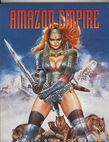 A Gallery Girls Collection: Amazom Empire