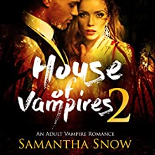 House of Vampires 2 Audiobook by Samantha Snow Narrated by Charlie Boswell