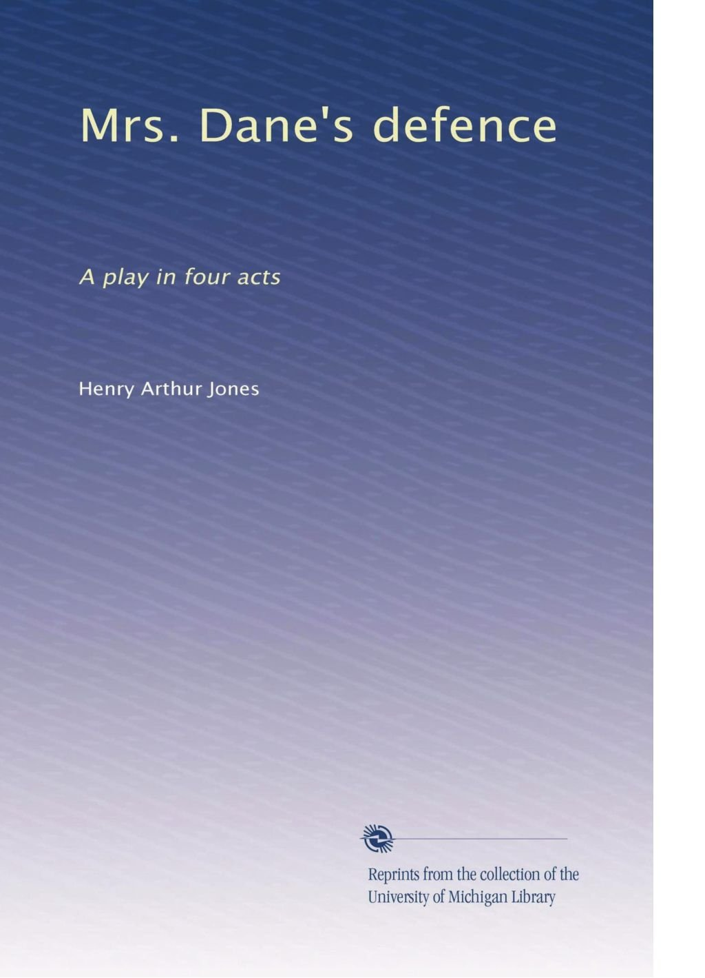 Mrs. Dane's defence: A play in four acts pdf epub