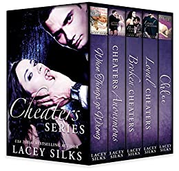 Cheaters Series (Bad Boys, Real Estate Moguls and Millionaires) by [Silks, Lacey]