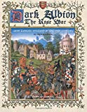Dark Albion The Rose War: Grim Fantasy England In The 15th Century