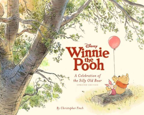 Disney's Winnie the Pooh - A Celebration of the Silly Old Bear by Christopher Finch (23-Jun-2011) Hardcover - Pooh Silly Old Bear