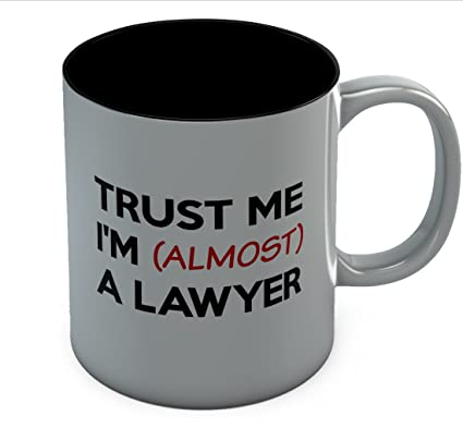 Trust Me Im Almost A Lawyer Coffee Mug