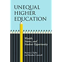 Unequal Higher Education: Wealth, Status, and Student Opportunity