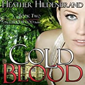 Cold Blood: Dirty Blood Series, Book 2 | Heather Hildenbrand