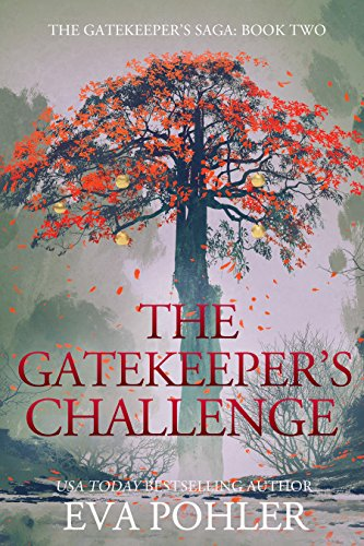 Book: The Gatekeeper's Challenge (The Gatekeeper's Trilogy, #2) by Eva Pohler