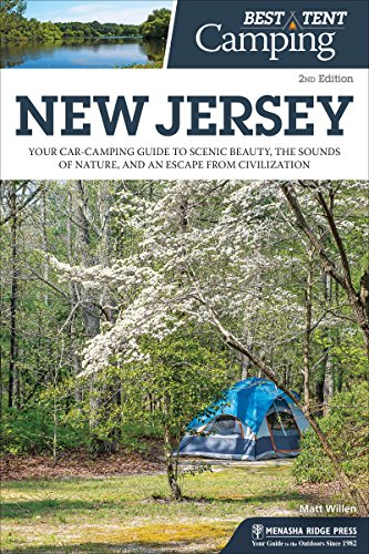 Best Tent Camping: New Jersey: Your Car-Camping Guide to Scenic Beauty, the Sounds of Nature, and an Escape from Civilization -
