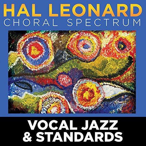 2016 Hal Leonard Choral Spectrum: Vocal Jazz & Standards (Choral Music Hal Leonard)
