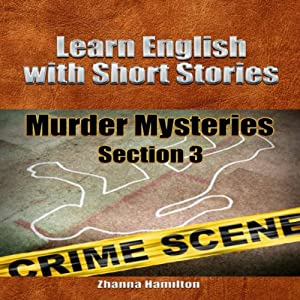 Learn English with Short Stories: Murder Mysteries - Section 3 Audiobook