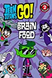 Teen Titans Go! (TM): Brain Food (Passport to Reading Level 2)