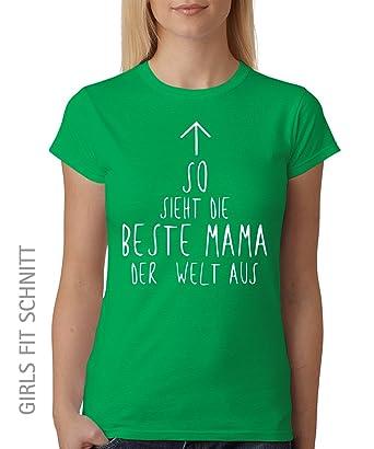 -- So sieht die beste Mama der Welt aus -- Girls T-Shirt auch im Unisex  Schnitt: Amazon.de: Bekleidung