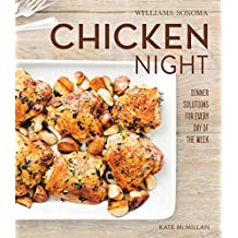 Chicken Night: Dinner Solutions for Every Day of the Week