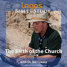 The Birth of the Church Lecture by Bill Creasy Narrated by Bill Creasy