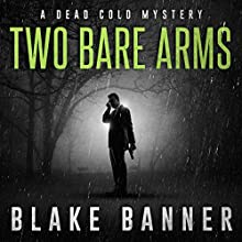 Two Bare Arms: Dead Cold Mysteries, Book 2 Audiobook by Blake Banner Narrated by Steve Carlson