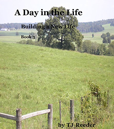 A Day in the Life, Building a new Life, book 3 by [Reeder, TJ]