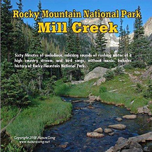 (Rocky Mountain National Park-Mill Creek: Premium Nature Sounds CD Without Music)