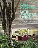 #7: Casa Moderna: Latin American Living