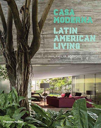 Casa Moderna: Latin American Living by Thames & Hudson