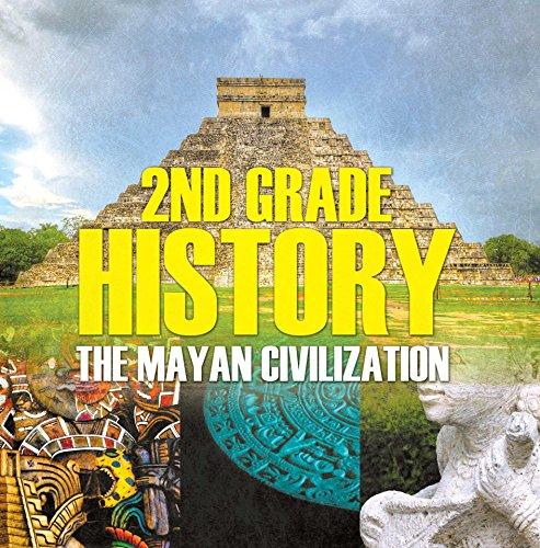 - 2nd Grade History: The Mayan Civilization: Second Grade Books (Children's Ancient History Books)