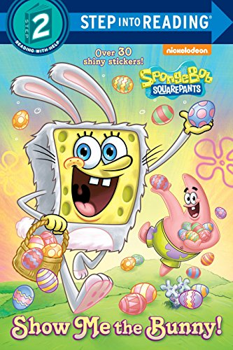 Show Me the Bunny! (SpongeBoB SquarePants) (Step into Reading) ()