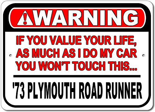 (The Lizton Sign Shop 1973 73 Plymouth Road Runner Warning! Value your life don't touch Aluminum Street Sign - 12