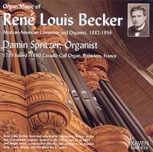 Organ Music of Rene Louis Becker