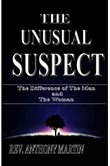 THE UNUSUAL SUSPECT: THE DIFFERENCE OF THE MAN AND THE WOMAN Kindle Edition